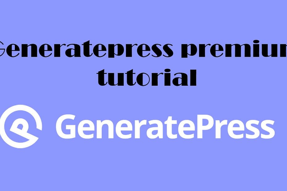 Generatepress premium tutorial