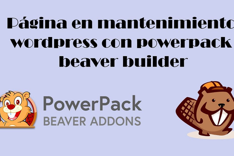 Página en mantenimiento wordpress con powerpack beaver builder